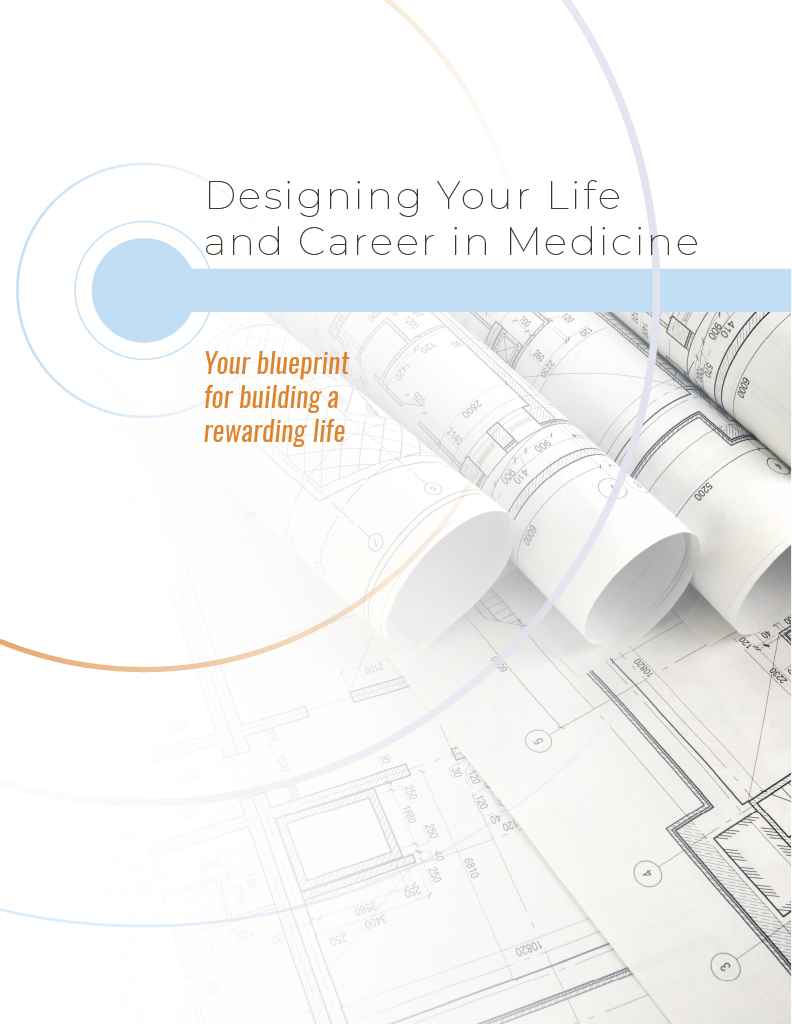 Designing your Life and Career in Medicine